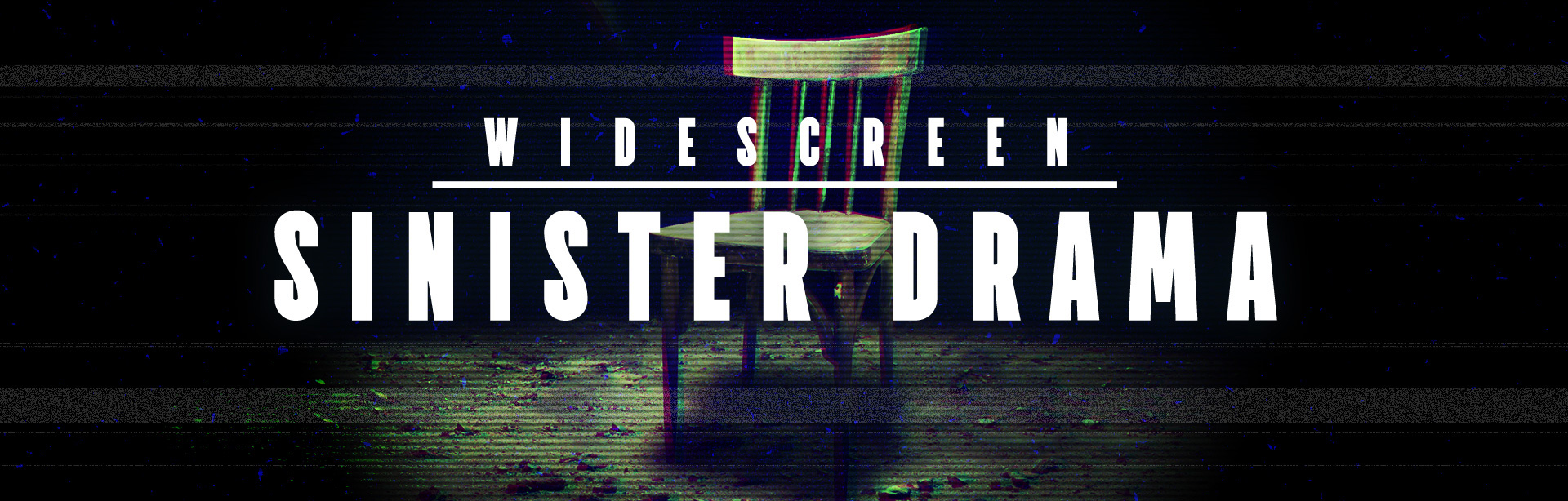 Sinister Drama - Widescreen