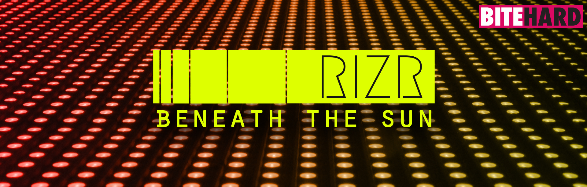 Beneath The Sun: Rizr - Bite Hard